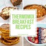 Easy Thermomix Breakfast Recipes