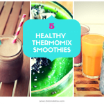 5 Healthy Thermomix Smoothies To Get You Moving!