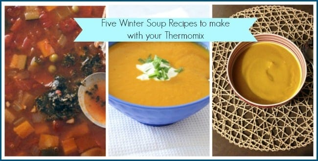 Photos of three bowls of soup with text - Five Winter Soup Recipes to make with your Thermomix