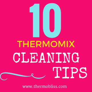 10 Tips For Cleaning Your Thermomix