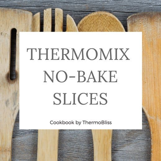 Thermomix Cookbook No-bake Slices Recipes
