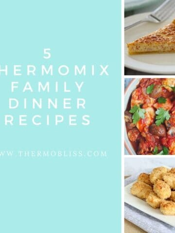 A collage of three photos of meals with text - 5 Thermomix Family Dinner Recipes