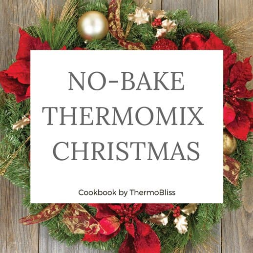 Thermomix Cookbook No-bake Christmas Recipes