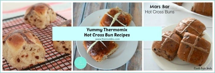 Thermomix Hot Cross Bun Recipes