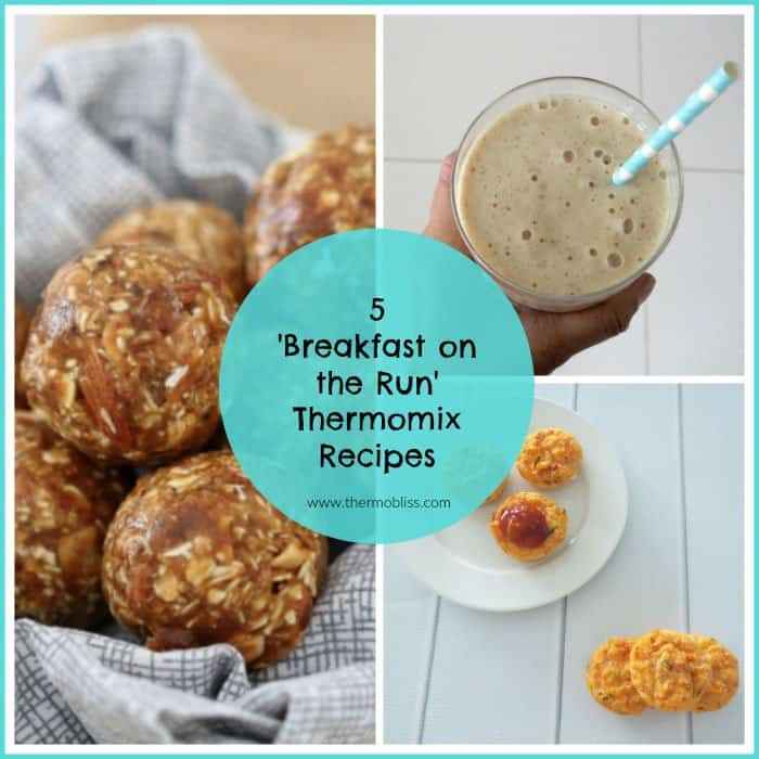 5 Thermomix Breakfast on the Run Recipes