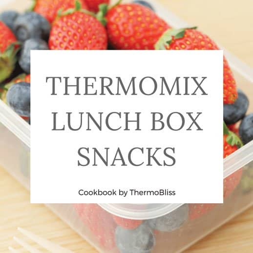Thermomix Cookbook Lunch Box Snacks Recipes