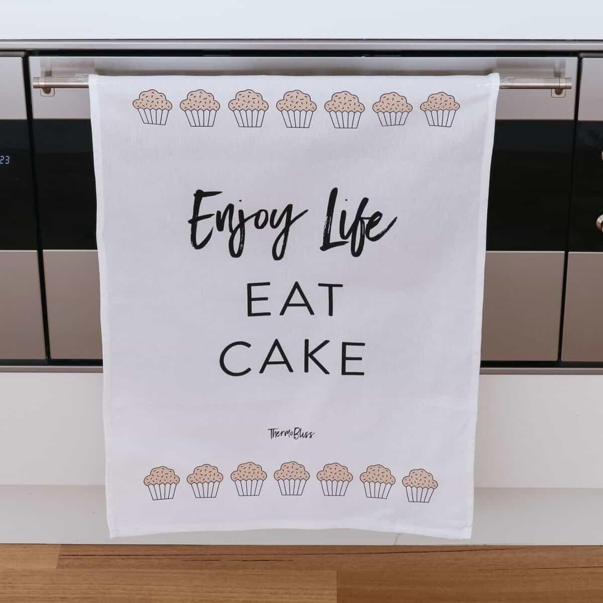 Enjoy Life. Eat Cake Tea Towel