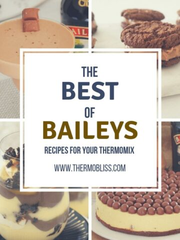 A collage of dishes made with Baileys, with text The Best of Baileys Recipes for your Thermomix
