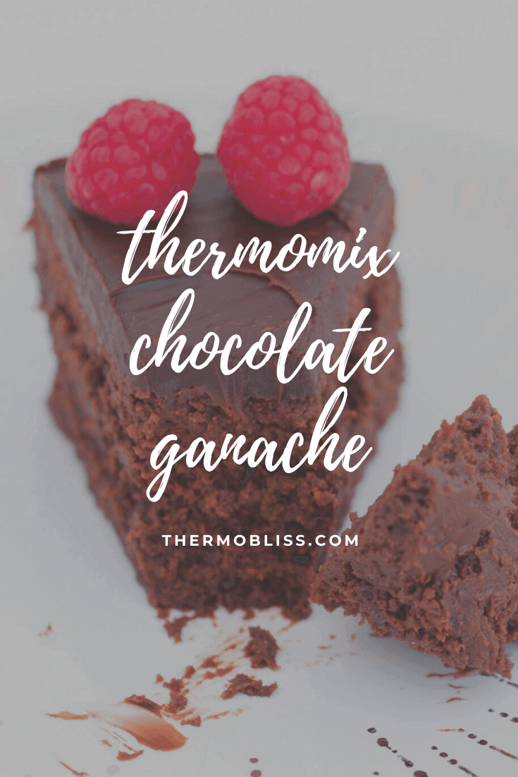 A picture of chocolate cake with the overlay of text 'Thermomix Chocolate Ganache'